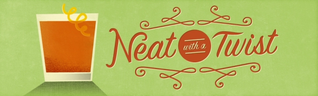 Neat with a Twist explores drinking and the culture that surrounds it. Click the logo for the archives.